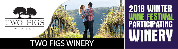 Two Figs Winery - Participating Winery - 2018 Winter Wine Festival