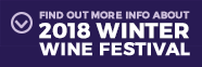 Find out more about the 2018 Winter Wine Festival